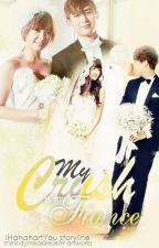"""My Crush is my Fiance?! """"MCIMF"""" by IHahahartYou"""