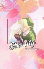 Eternity [Link x Reader fanfiction] by UnlikelyKing