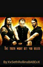 The Truth Might Get You Killed by XxSethRollinsBABExX