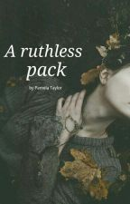A ruthless pack by Graceio1999