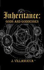 Inheritance : Gods and Goddesses by misterjayvee