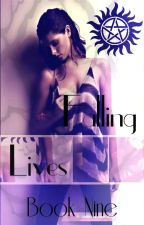 Falling Lives / Book Nine / The Life Series / Supernatural by mysticfalls1997