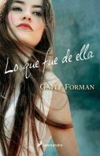 Lo Que Fue De Ella by SaraCifuentes555
