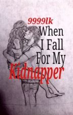 When I Fall For My Kidnapper by 9999lk
