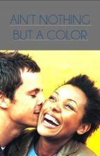 Ain't Nothing But A Color by BusayoAkindona