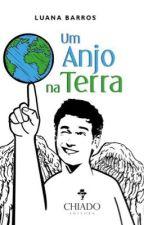 Um Anjo na Terra by LuanaBarros3