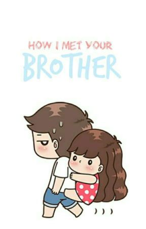 How I met your brother by _Gasoline12_