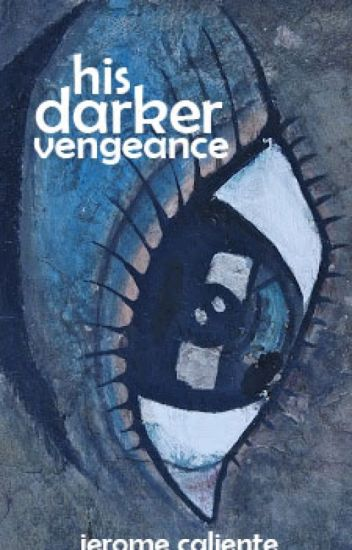 His Darker Vengeance (Completed)