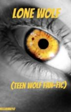 Lone Wolf (Teen Wolf Fan-fic)-COMPLETED by Mellianna92