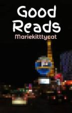 Good Reads by Mariekitttycat