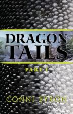 Dragon Tails (Sample only. See chapter 4) by ConniByron