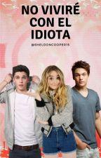No viviré con el Idiota by Sheldoncooper15