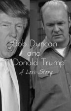 Bob Duncan and Donald Trump by thiccbreadsticc