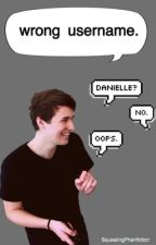 Wrong Username [PHAN] by haydenelliss