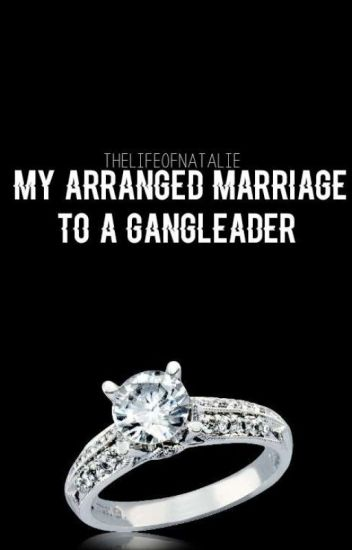 My Arranged Marriage To A Gang Leader - NOW ON AMAZON