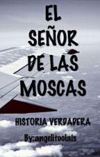 EL SEÑOR DE LAS MOSCAS by angelitoolais