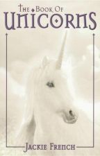 The Book Of Unicorns by Jackie French by DestinyLemana