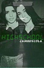 Highschool  || Camren || by Camrencola