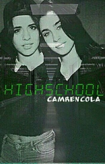 Highschool  || Camren ||