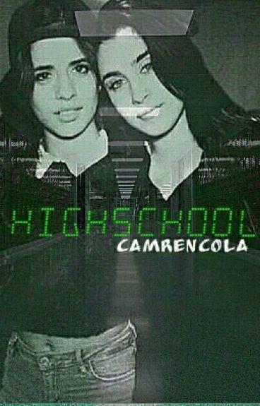 Highschool  || Camren ||