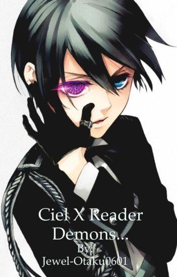Ciel x Reader (Demons   ) - Jewel-Otaku0601 - Wattpad
