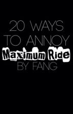 20 Ways to Annoy Maximum Ride by OfficialFang
