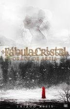 Fábula Cristal: Grãos de Areia - Livro 1 (Em Revisão) by ThySilva1