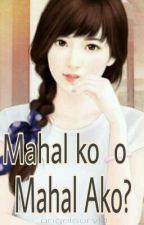 Mahal ko o Mahal Ako? by angelscry14