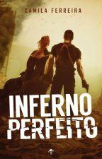 Inferno Perfeito (Degustação)  LIVRO COMPLETO NO SITE AMAZON / Kindle unlimited by CamilaFerreira21