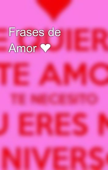 Frases De Amor Xxdanxx09xx Wattpad