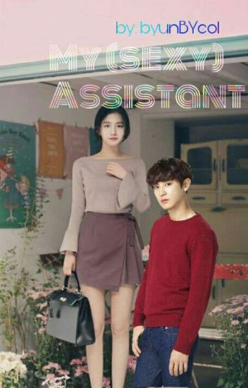 My(sexy) Assistant ; ChanBaek