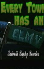 Every Town has an Elm Street [Anthology] by Baphy1428