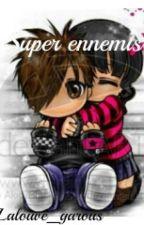 Super ennemis by Fun_girly