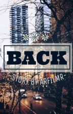 """BACK"" by Arfilmr"