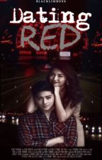 Dating Red (#2 DATING SERIES) by blacklimboxx