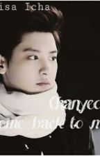 Chanyeol Come Back to Me [EXO] by Nisacakwe