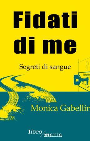 Fidati di me - Primi capitoli by MonicaGabellini