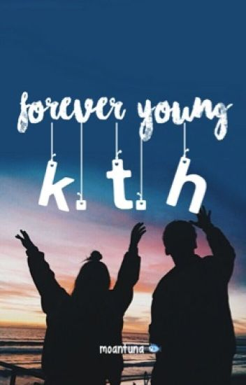 forever young || k.t.h [EDITTING]