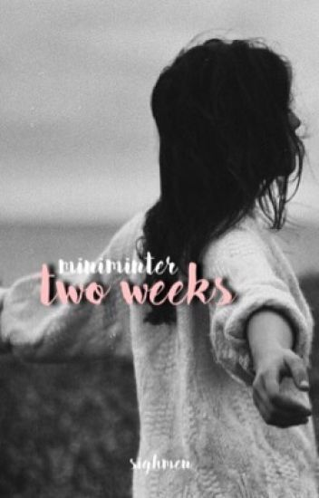 two weeks •• miniminter
