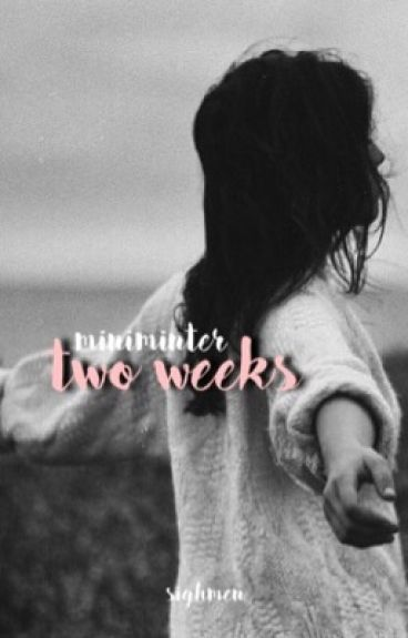 two weeks •• miniminter