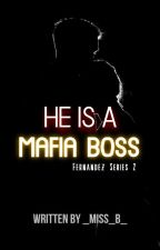 He is a Mafia Boss | Completed by _Miss_B_