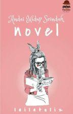 Andai Hidup Seindah Novel [END] by lailatuliz