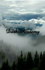 Dark Academy by Alex__Awesome