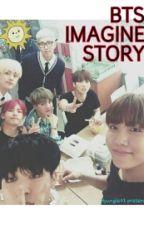 BTS IMAGINE STORY (ONESHOT) by Hyungie01