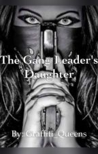Behind The Mafia: The Gangleaders Daughter  by PradaLovisa