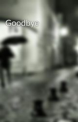 Goodbye by christynne1