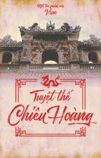 Tuyệt Thế Chiêu Hoàng [Full, Dã sử Việt] - Lý Chiêu Hoàng - ViVu by vivusmile