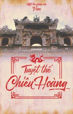 Tuyệt Thế Chiêu Hoàng [Full, Dã sử Việt] - Lý Chiêu Hoàng - ViVu