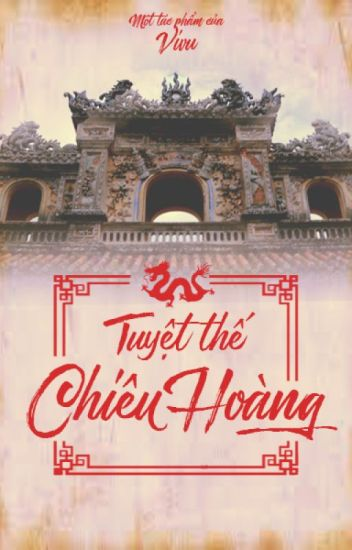 Tuyệt Thế Chiêu Hoàng [Full, Việt sử] - Lý Chiêu Hoàng - ViVu