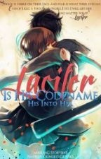 Lucifer Is His Codename: His Obsession by TheShiho